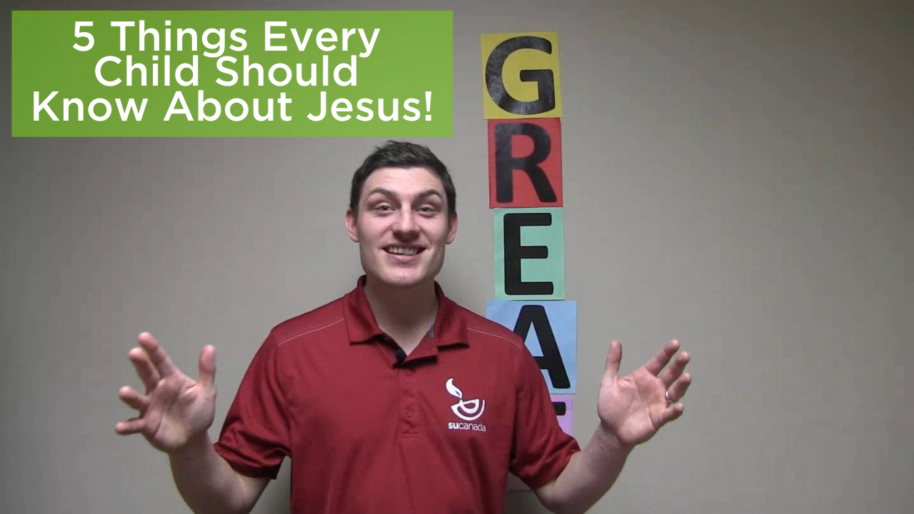 5 Things Every Child Should Know About Jesus