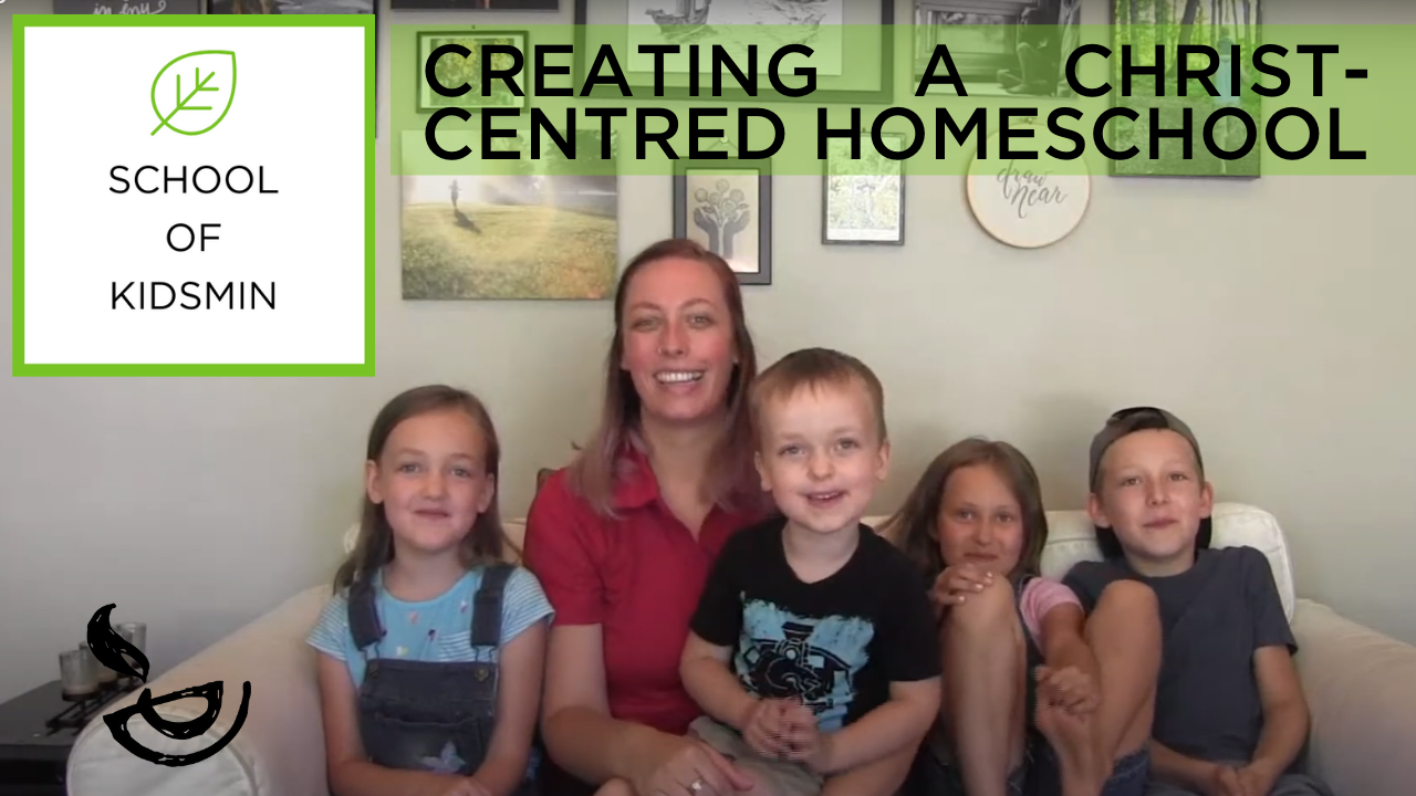 Creating a Christ Centred Homeschool